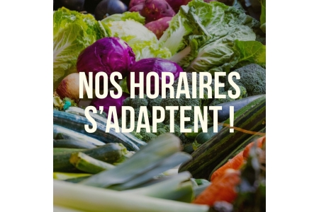 Nos horaires s'adaptent !